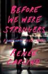 before-we-were-strangers-9781501105777_hr