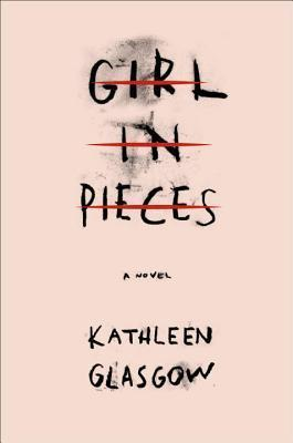 Girl in Pieces by Kathleen Glasgow book cover