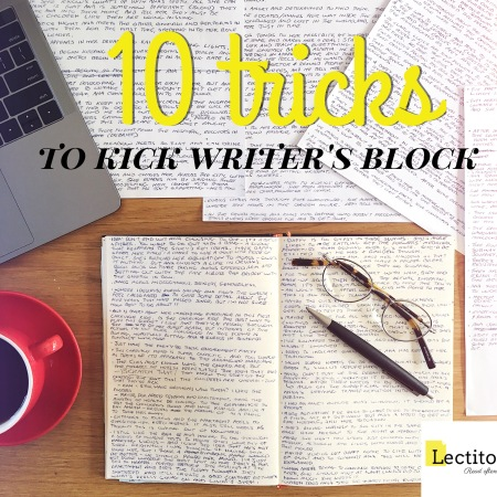 10 Tricks to kick writer's block