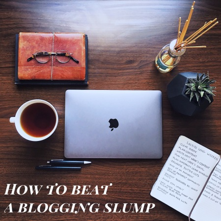 How to beat a blogging slump