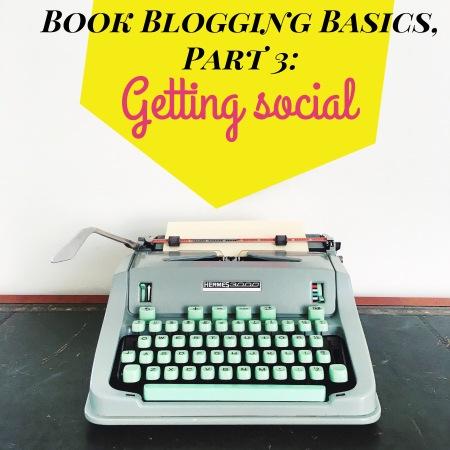 Book blogging basics, part 3: getting social