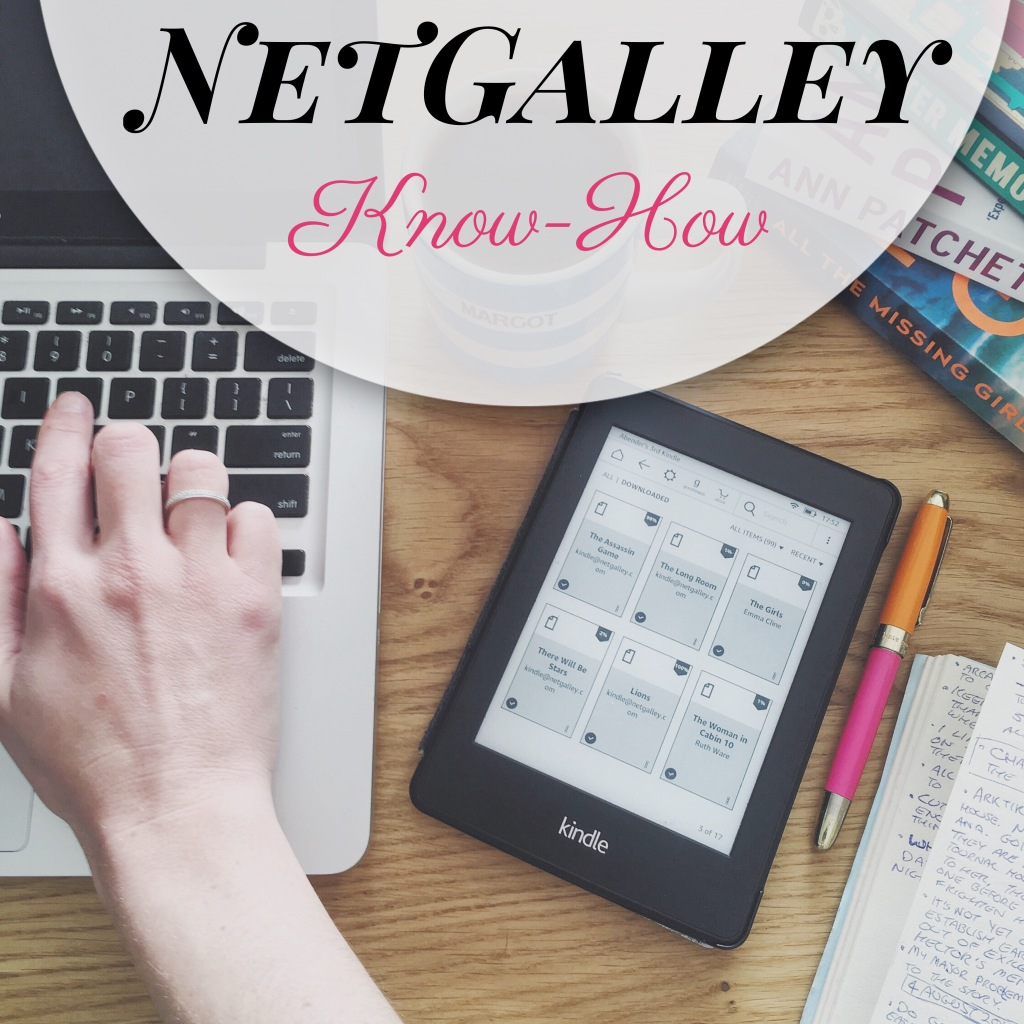 NetGalley Know-How: Managing ARC requests and boosting your feedback ratio