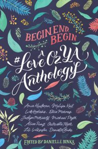 Begin End Begin A #LoveOzYA Anthology
