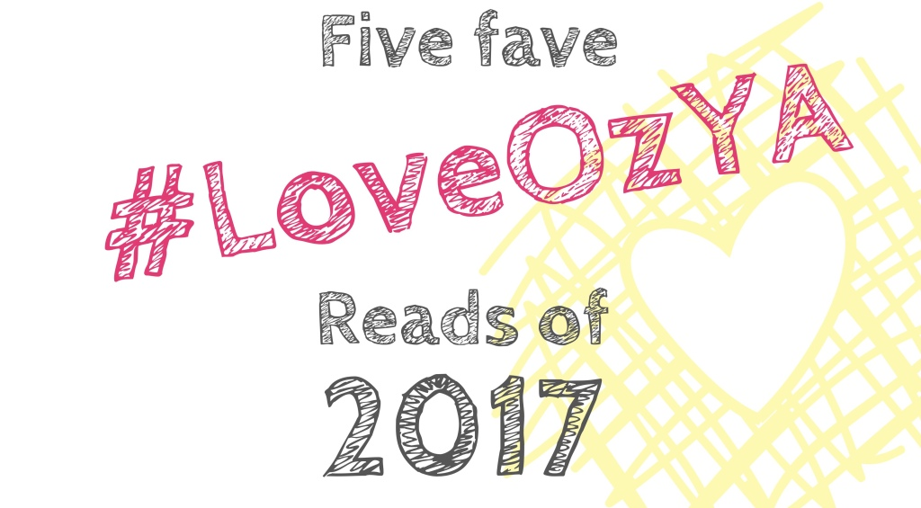 Five Fave #LoveOzYA Reads of 2017